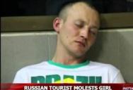 RUSSIAN TOURIST MOLESTS GIRL